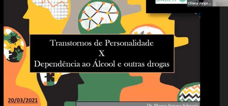 Transtornos de Personalidade x Dependência ao Álcool e outras drogas